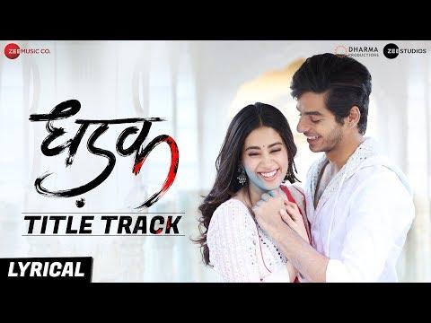 Dhadak - Title Track | Lyrical | Dhadak | Ishaan & Janhvi |Ajay Gogavale & Shreya Ghoshal |Ajay-Atul