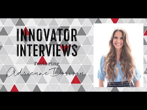 Innovator Interview with Adrienne Dorison
