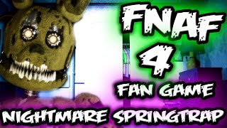 NIGHTMARE SPRINGTRAP! | Five Nights at Freddy's 4 Fan Game | INSANITY FNAF 4