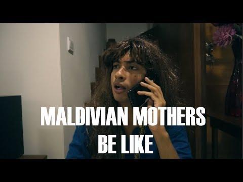 Maldivian Mothers Be Like