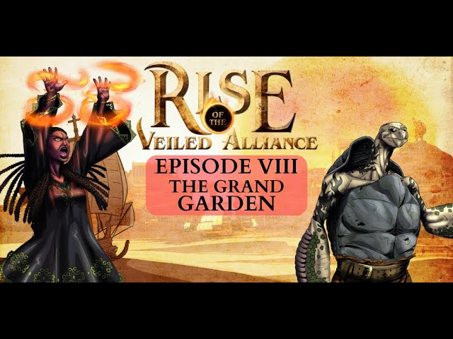 (Dark Sun D&D5e) Rise of the Veiled Alliance, EP8: The Grand Garden