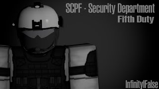 Roblox SCPF Security Department, Fifth Duty
