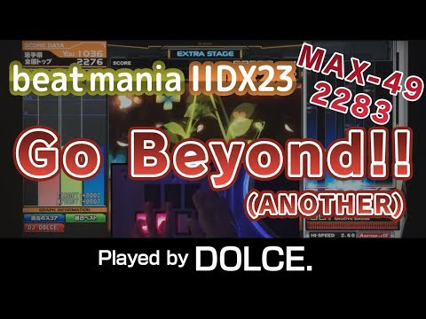 Go Beyond!! (A) MAX-49 [2283] / played by DOLCE. / beatmania IIDX23 copula [手元付き]
