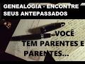03-Encontre seus antepassados: você tem parentes e parentes...