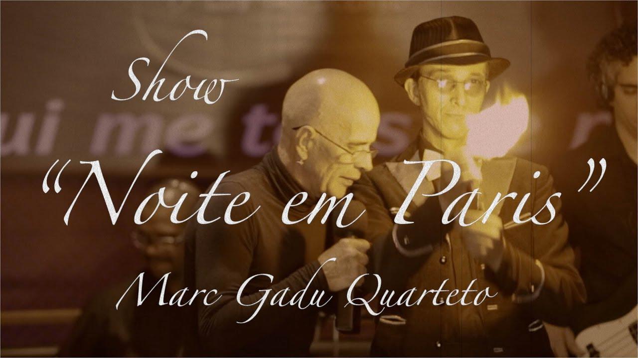 SHOW - NOITE EM PARIS - MARC GADU QUARTETO