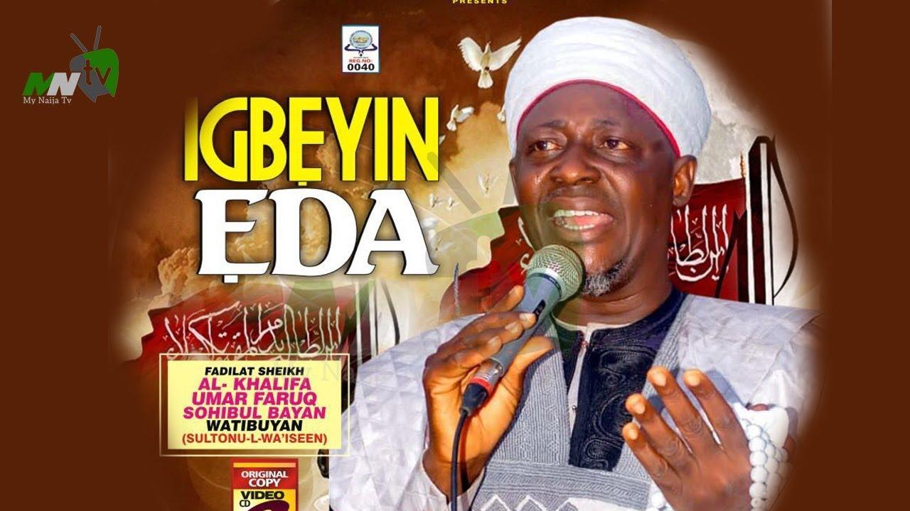IGBEYIN EDA - Sheikh Al-Khalifa Umar Faruq Sohibul Bayan Watibuyan