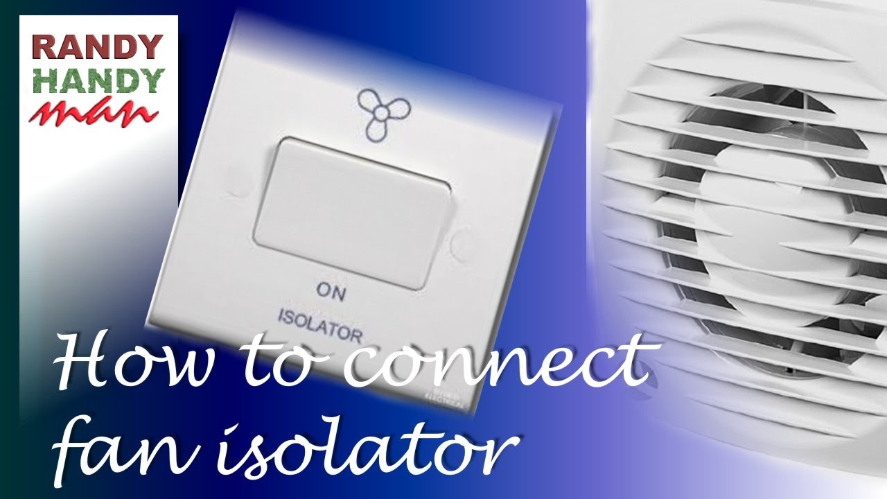 Bathroom fan timer switch isolator installation connection