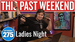 Ladies Night | This Past Weekend w/ Theo Von #275