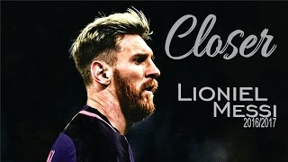 Lioniel Messi - Closer ft. The Chainsmokers - Skills & Goals Show 2016 |HD|