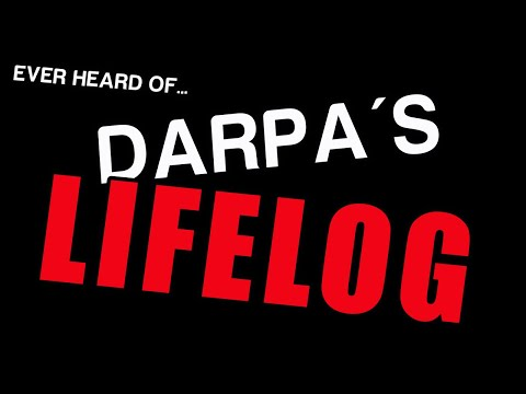 """Darpa's Lifelog: MUST SEE - Confirm ALL Your """"Fears"""""""