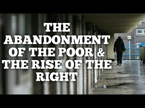 The Abandonment of the Poor & the Rise of the Righ