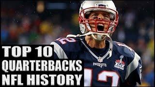 Top 10 Quarterbacks in NFL History