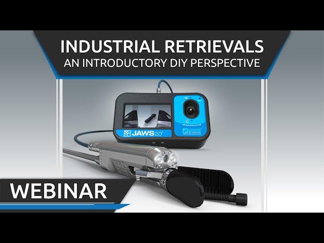 Industrial Retrievals Webinar by Bruce Pellegrino & Jeff Drost