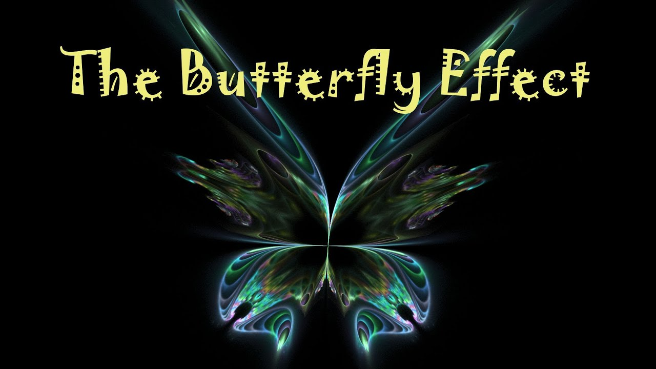 The Butterfly Effect Youtube