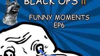 COD BO2 Funny Moments EP6. Dogs,Worst Day Ever,Retard,Fails.