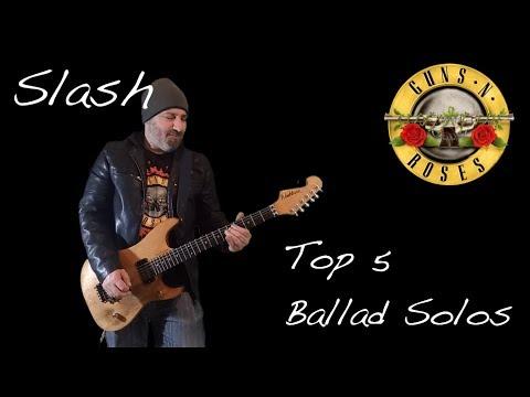 Slash Guns N' Roses Top 5 Ballad Guitar Solos