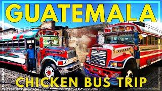 CRAZY CHICKEN BUS TRIP   GUATEMALA Travel Vlog   Antigua to Guatemala City 2020