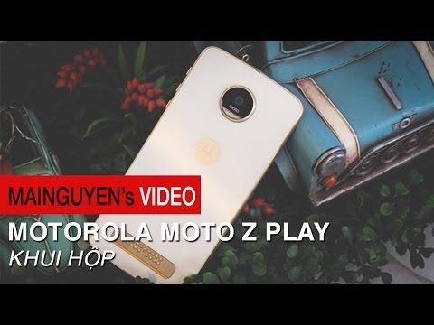 Khui hộp Motorola Moto Z Play - www.mainguyen.vn