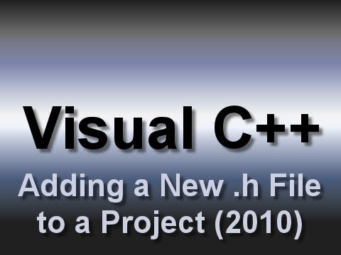 Visual C++: Adding a New Header (.h) File to a Project (2010)