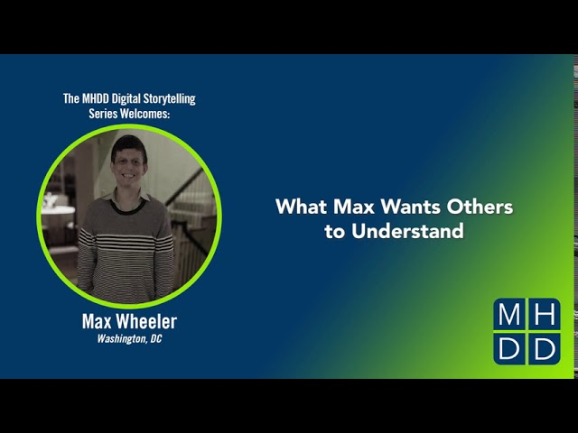 Max's Story Part Four: What Max Wants Others to Understand