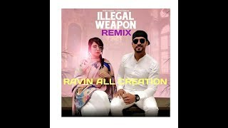 ILLEGAL WEAPON REMIX DJ SID Present Ravin All Creation