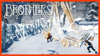 Brothers: A Tale of Two Sons | Прохождение #6