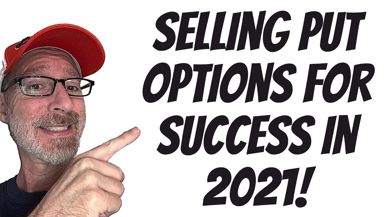 Great Income Generator for 2021!  Learn How To Sell Put Options Successfully