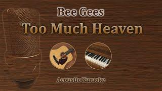 Too Much Heaven - Bee Gees (Acoustic Karaoke)