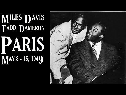 Miles Davis & Tadd Dameron- May 8- 15, 1949 Salle Pleyel, Paris