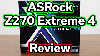 ASRock Z270 Extreme 4 - $150 Motherboard - Review