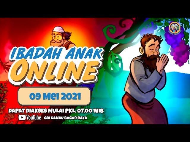 Ibadah Anak Online   09 Mei 2021
