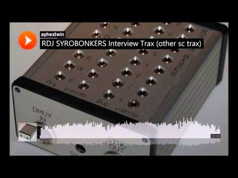 RDJ SYROBONKERS Interview Trax [Non-modular SC traxs]