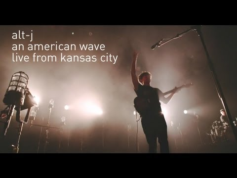 "alt-J ""An American Wave"" Live from Kansas City"