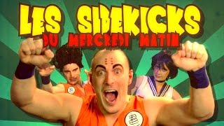 LES SIDEKICKS DU MERCREDI MATIN