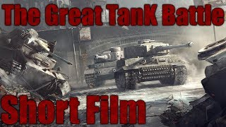 The Great Tank Battle   Short Film