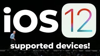 iOS 12 - all supported devices! (iPhone 5S, iPad Air, & More!)