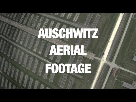 Auschwitz From Above: Aerial Footage Shows Grand Scale of Concentration Camp
