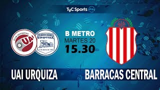 CD UAI Urquiza vs Barracas Central full match
