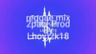 Reggae mix 2pac (prod by Lhoy)2k18
