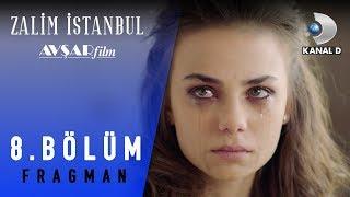 Zalim Istanbul Dizisi 8. Bolum Fragman (Kanal D)