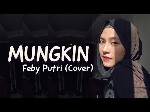 Feby Putri Cover Mungkin Viral Wa Full Video