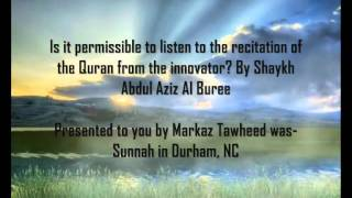 Is it permissible to listen to the recitation of the Quran from the innovator?