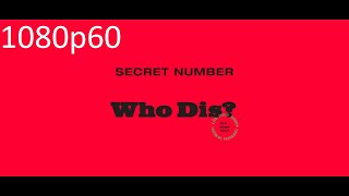 [MV] SECRET NUMBER(시크릿넘버) _ Who Dis (1080p60)