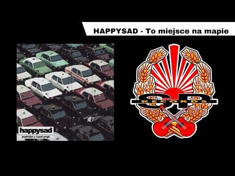 HAPPYSAD - To miejsce na mapie [OFFICIAL AUDIO]