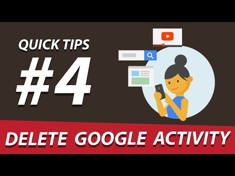 Quick Tips #4: See & Delete Your Google Activity