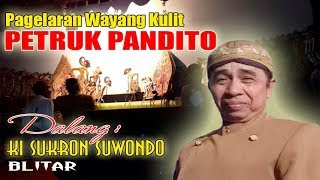Pagelaran Wayang Kulit Petruk Pandito Dalang Ki Sukron Suwondo relive
