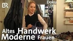 Altes Handwerk - moderne Frauen: Entdeckungen in Nürnberg | Zwischen Spessart und Karwendel | Doku