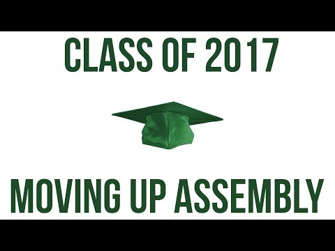 2017 Moving Up Assembly - Improved Audio Version