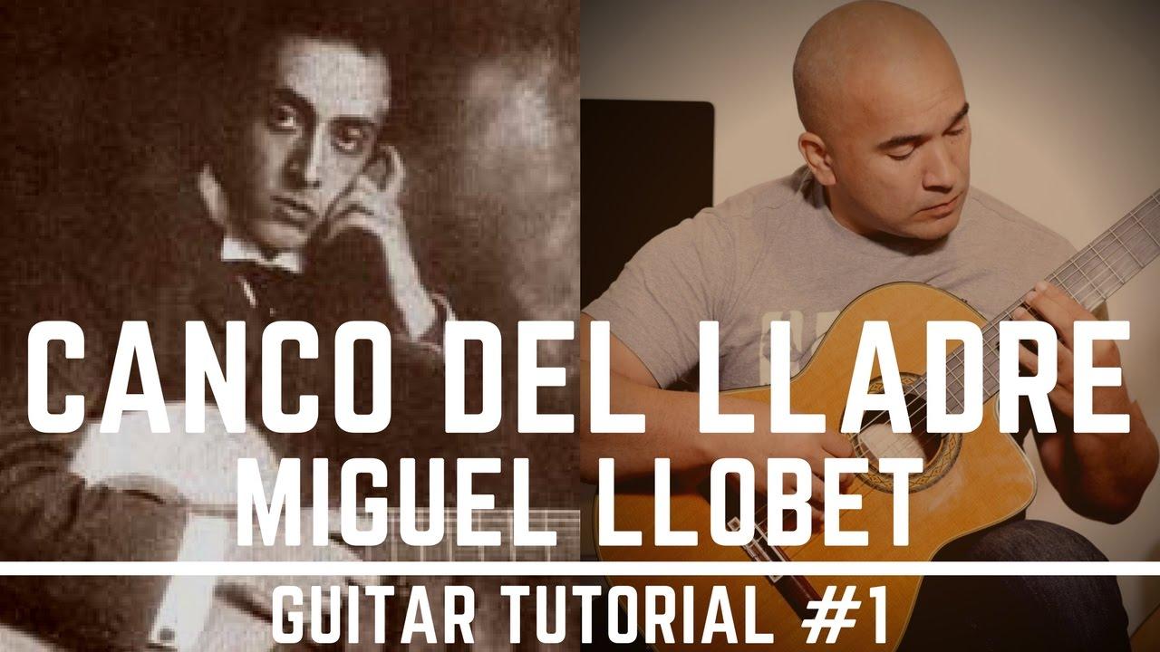 canco del lladre miguel llobet classical guitar tutorial 1 of 2 nbn guitar youtube. Black Bedroom Furniture Sets. Home Design Ideas