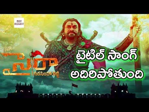 Sye Raa Narasimha Reddy Movie Title Song...